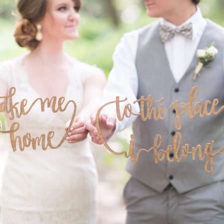 Take Me Home, To The Place I Belong hand-lettered, laser cut chair signs